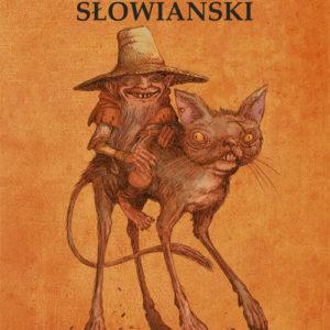 Bestiariusz słowiański cz. I – Paweł Zych i Witold Vargas
