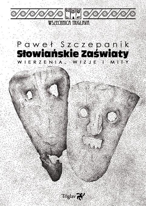 maski, dziady, książka Pawła Szczepanika