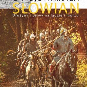 O wojownikach Słowian – Igor Górewicz