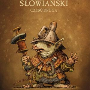 Bestiariusz słowiański cz. II – Paweł Zych i Witold Vargas