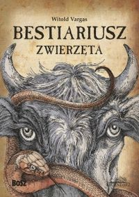 Bestiariusz. Zwierzęta – Witold Vargas