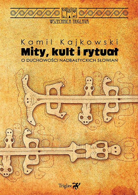 Kamil Kajkowski książka Mity kult i rytuał