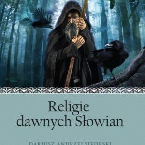 Religie dawnych Słowian – Dariusz Sikorski