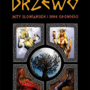 Drzewo. Mity słowiańskie i inne opowieści – Łukasz Wierzbicki