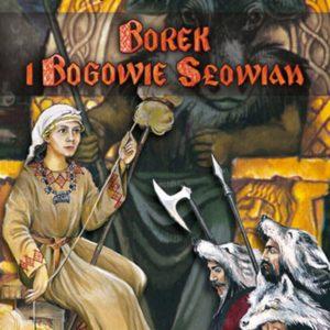Borek i bogowie Słowian wydanie pierwsze – Igor Górewicz