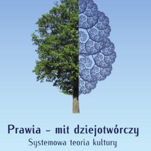 Prawia – mit dziejotwórczy. Systemowa teoria kultury – Mieczysław Cenin, Zdzisław Słowiński