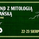 Weekend z mitologią słowiańską na Grodzisku Owidz