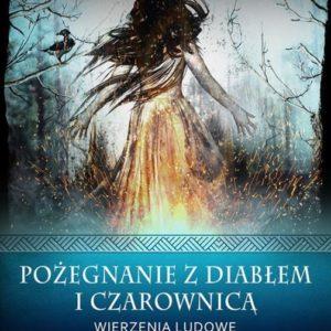 Pożegnanie z diabłem i czarownicą – Bohdan Baranowski