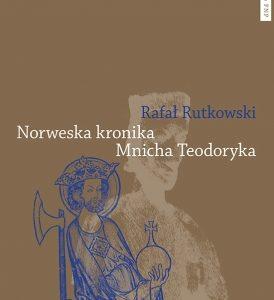 Norweska kronika Mnicha Teodoryka – Rafał Rutkowski