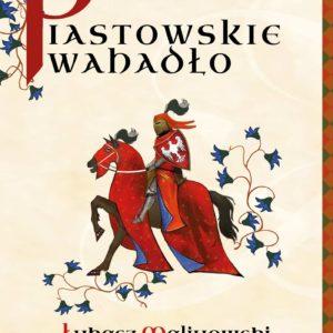 Piastowskie wahadło – Łukasz Malinowski