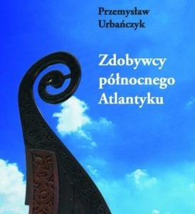 Zdobywcy północnego Atlantyku – Przemysław Urbańczyk