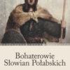 Książka Bohaterowie Słowian Połabskich