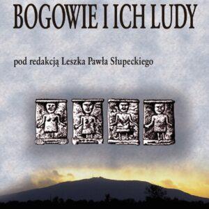 Bogowie i ich ludy – Leszek Słupecki (red.)