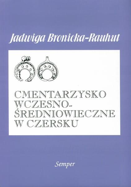 Cmentarzysko wczesnośredniowieczne w Czersku okładka książki