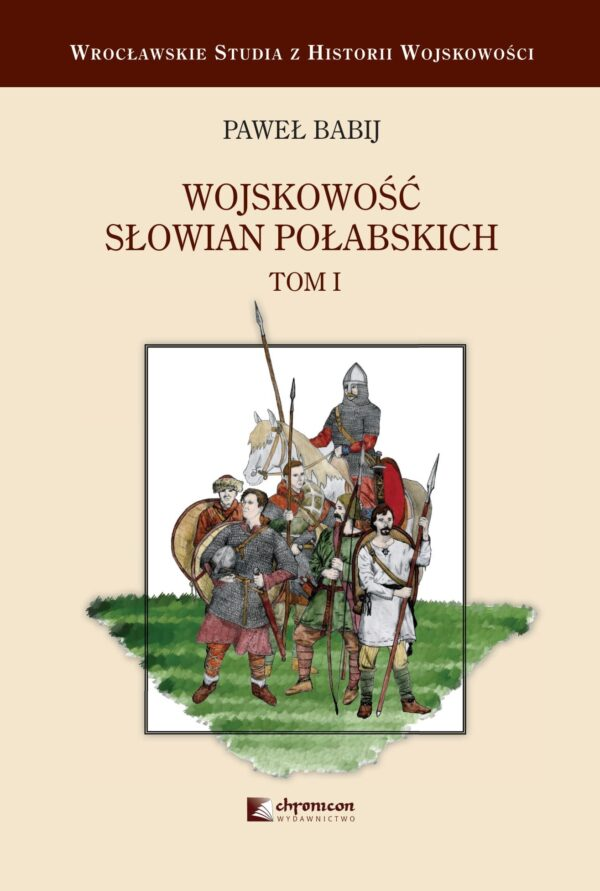 Wojskowość Słowian Połabskich tom1