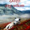 Zaszyj oczy wilkom książka