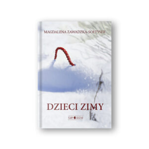 """Dzieci zimy tom III serii """"Ślady Leszego"""" – Magdalena Zawadzka-Sołtysek"""