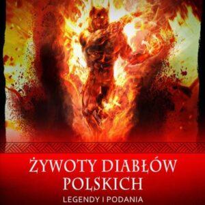 Żywoty diabłów polskich. Legendy i podania – Witold Bunikiewicz