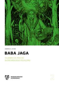 Baba Jaga. Tajemnicza postać słowiańskiego folkloru – Andreas Johns