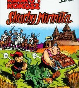 Kajko i Kokosz Skarby Mirmiła – Janusz Christa