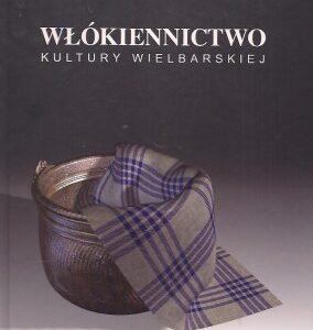 Włókiennictwo kultury wielbarskiej – Jerzy Maik