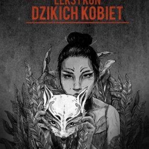 Leksykon Dzikich Kobiet – Klaudia Migacz, Anna Lewicka