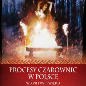 Procesy czarownic w Polsce w XVII i XVIII wieku – Bohdan Baranowski