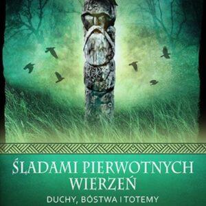 Śladami pierwotnych wierzeń – Leonard Pełka