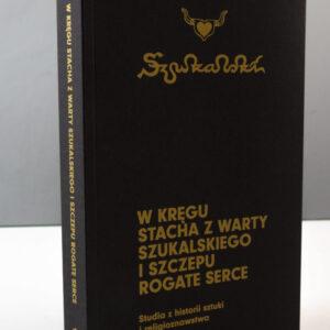 W kręgu Stacha z Warty Szukalskiego i Szczepu Rogate Serce – Lechosław Lameński (red.)