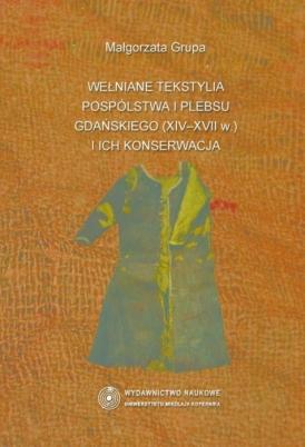 Wełniane tekstylia pospólstwa i plebsu gdańskiego okładka książki