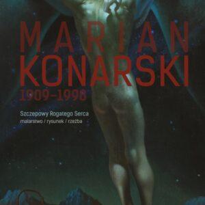 Marian Konarski (1909-1998) Szczepowy Rogatego Serca – Anna Kroplewska-Gajewska