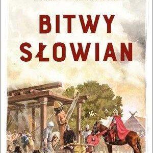 Bitwy Słowian – Robert F. Barkowski
