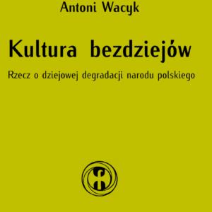 Kultura bezdziejów – Antoni Wacyk