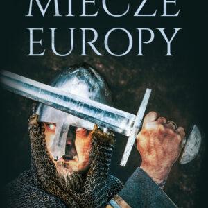 Miecze Europy wyd. 2 – Igor Górewicz