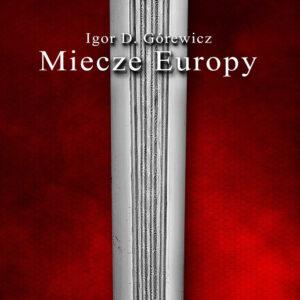 Miecze Europy – Igor Górewicz